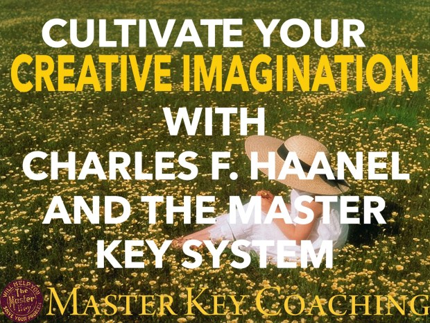 Cultivating Your Creative Imagination with Charles F. Haanel and The Master Key System