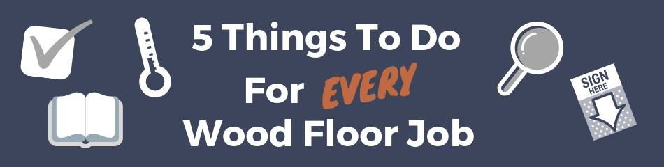 5 Things To Do For Every Wood Floor Job Blog Header (1)