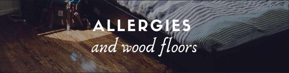 allergies and wood floors