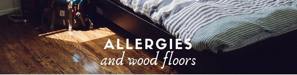 Allergies & Wood Floors