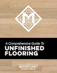 Guide To Unfinished Flooring
