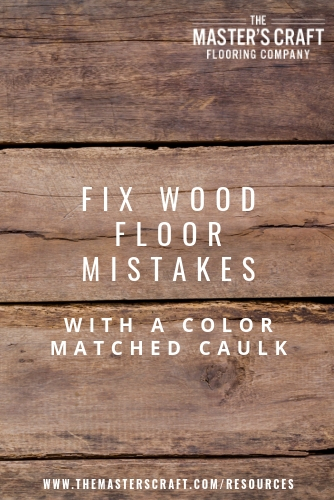 Fix Wood Floor Mistakes With Color Matched Caulk
