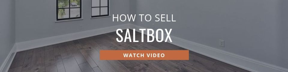 How to Sell Saltbox