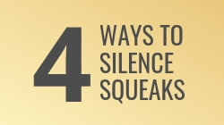 4 Ways to Silence Squeaks
