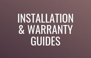 Installation and Warranty Guides