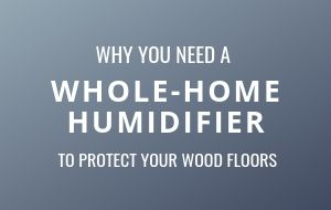 Why you need a whole-home humidifier