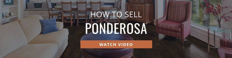 How to Sell Ponderosa