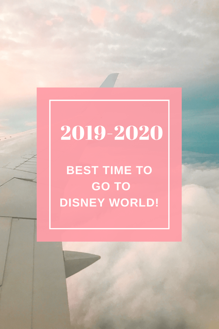 Best Time To Go To Disney World 2020.Best Time To Go To Disney World 2019 2020