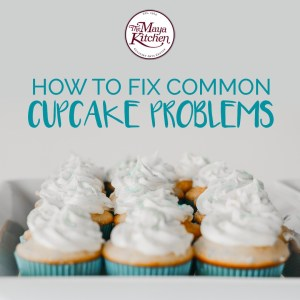 How to Fix Common Cupcake Problems