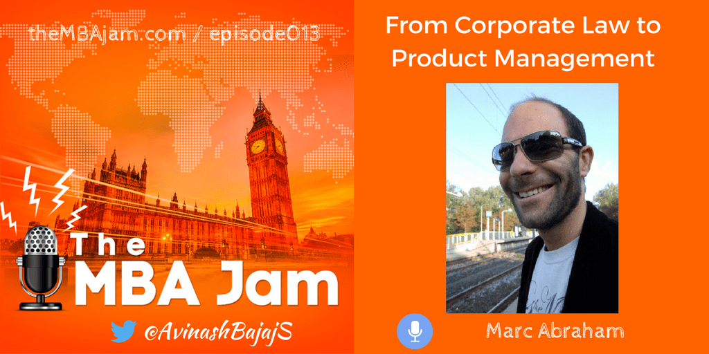 Episode #013 : Marc Abraham | Durham MBA | Corporate Law to Product Management
