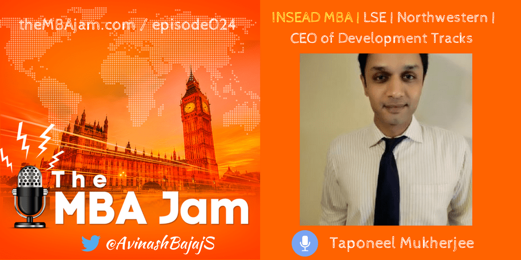 Episode #024 : Taponeel Mukherjee | INSEAD MBA | CEO of Development Tracks | Being Patient