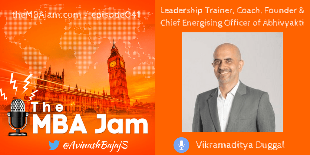Leadership Trainer, Coach, Founder & Chief Energising Officer of Abhivyakti: Vikramaditya Duggal | Ep #41