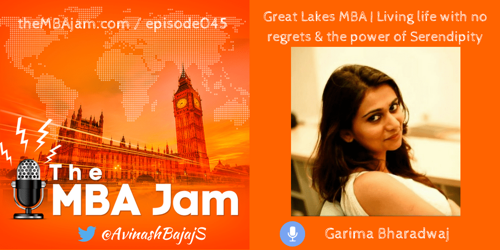 Living life with no regrets – Garima Bharadwaj – Great Lakes MBA – Part 1 – Ep #45