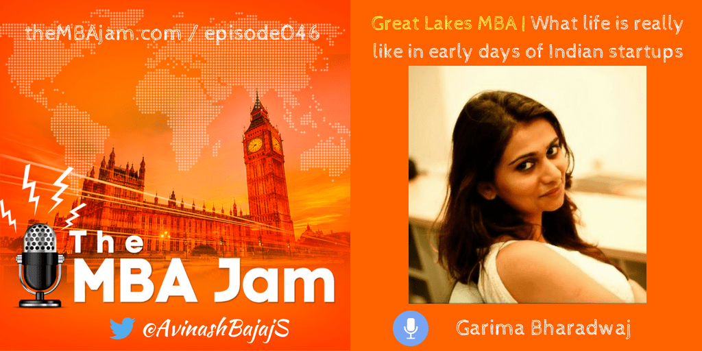 Thriving in the early days of Indian startups – Garima Bharadwaj – Great Lakes MBA – Part 2 – Ep #46