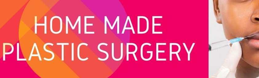 Home Made Plastic Surgery