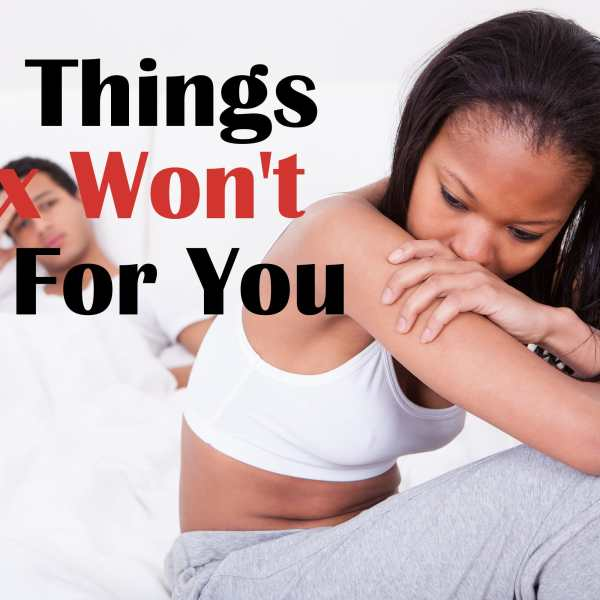 10 Things Sex Won't Do For You