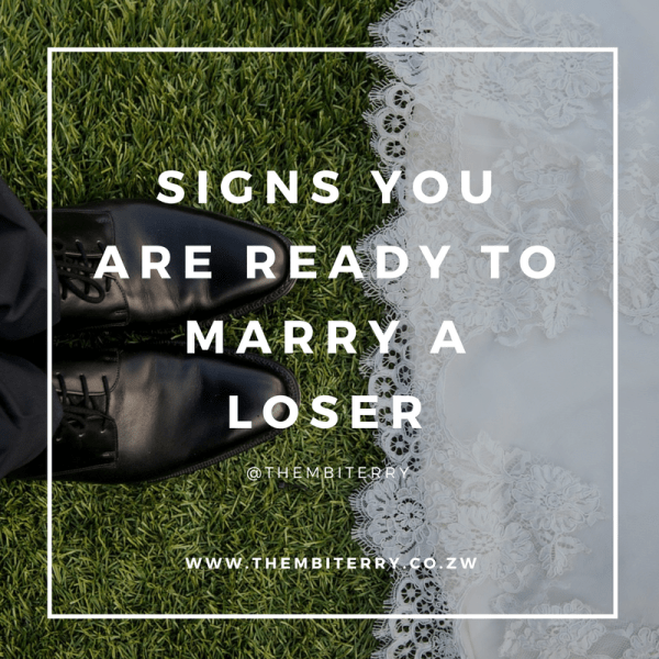 Signs You Are Ready To Marry A Loser