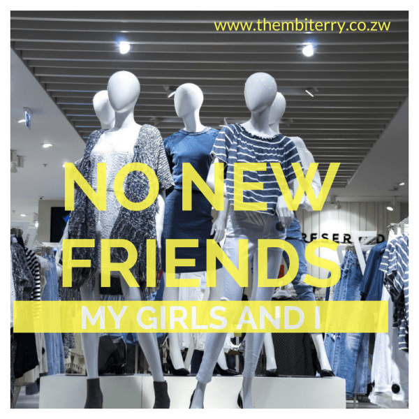 NO New Friends…My girls and I