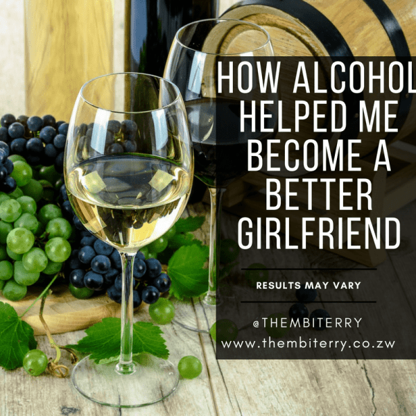 How Alcohol Helped Me Become An Amazing Girlfriend