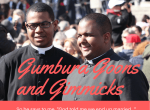 Gumbura goons and gimmicks