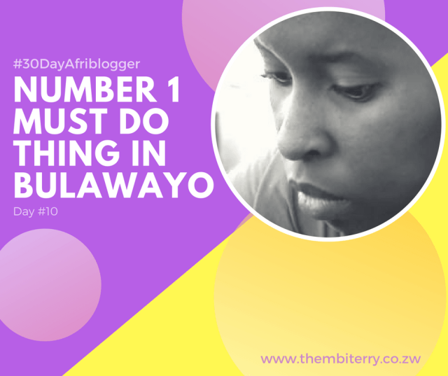 #10 Number 1 Must Do Thing in Bulawayo