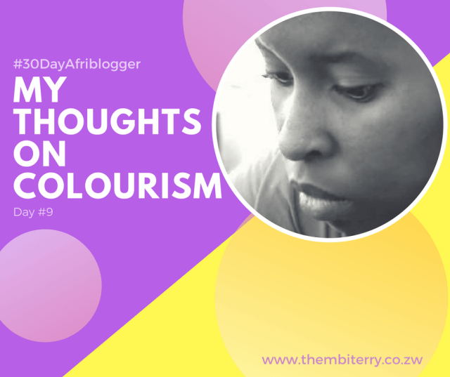 #9 My Thoughts On Colourism