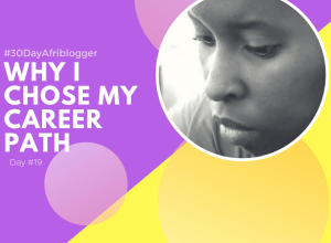 #19 Why I Chose My Career Path