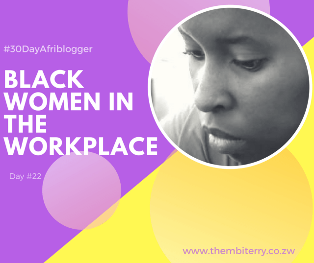 #22 Black Women in the Workplace