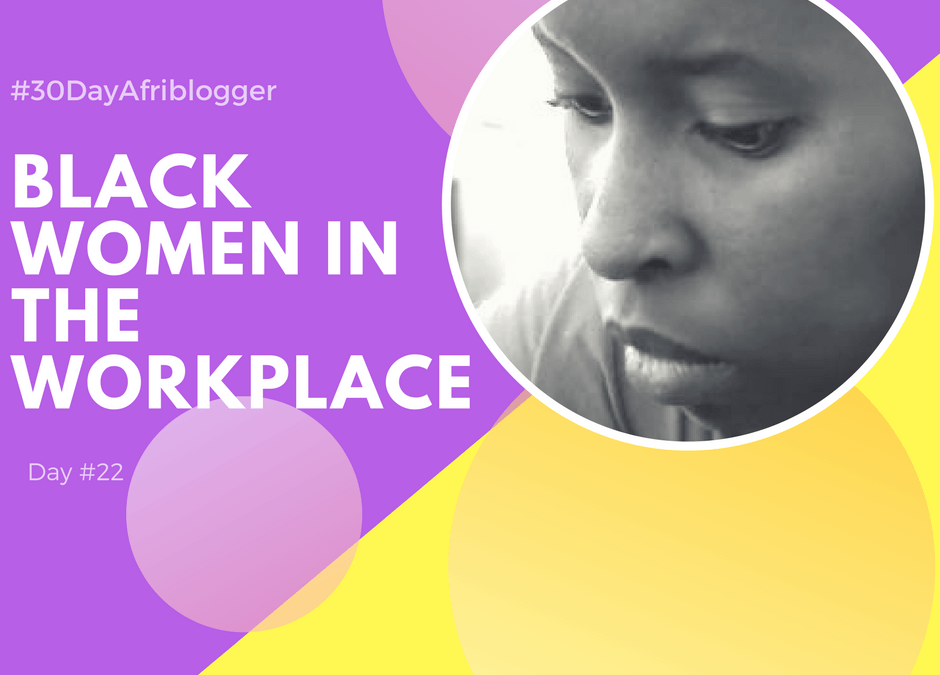 #22 Black Women in the Workplace