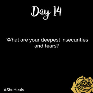 Insecurities and Fears