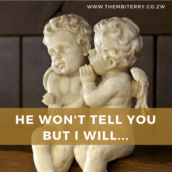 He Won't Tell You, But I Will…