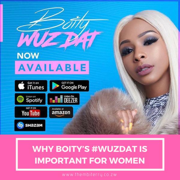 Why Boity's #WuzDat is Important for Women