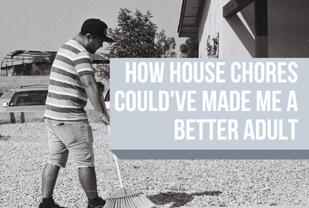 How House Chores Could've Made Me a Better Adult