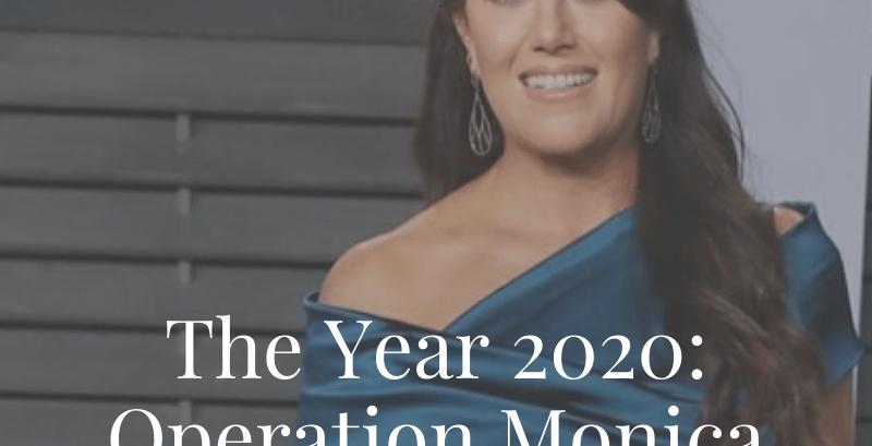 The Year 2020: Operation Monica Lewinsky