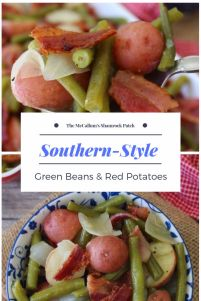 This wonderful recipe for Southern-Style Green Beans and Red Potatoes are made with pure Southern love; combining freshly picked, vibrate green beans, sweet Vidalia onions, sliced red potatoes, and thick sliced hickory smoked bacon slowly cooked to perfection.