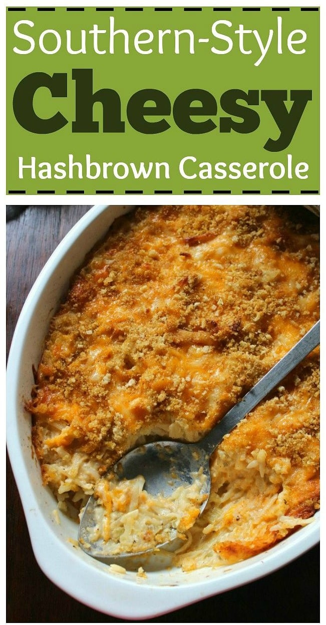 Southern-Style Cheesy Hashbrown Casserole is one of the ultimate comfort food casseroles