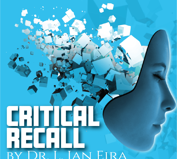 Critical Recall by Dr L Jan Eira Best Playwright Indianapolis Indiana