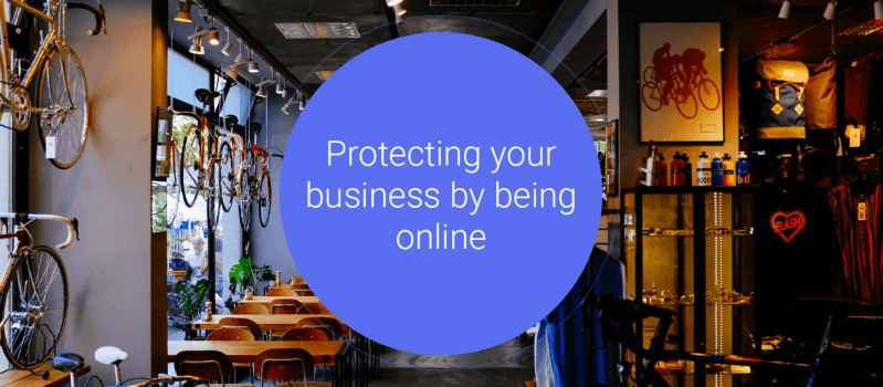 Protecting your business by being online