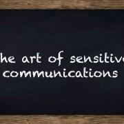 the art of sensitive communications
