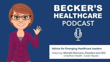 Beckers Healthcare Podcast Featuring Michelle Niermann, CEO of UnityPoint Health