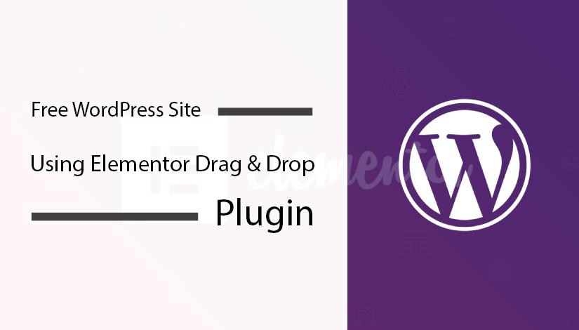 Create-Free-WordPress-Site-Using-Elementor-Drag-&-Drop-Plugin