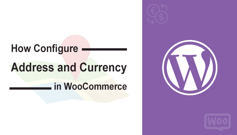 How to configure address and currency in Woocommerce