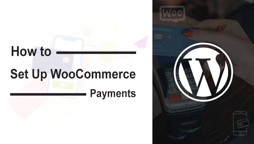 How to Set up WooCommerce Payments in WordPress