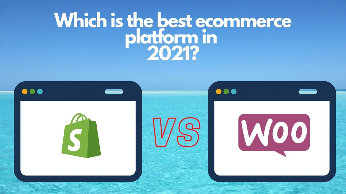 Woocommerce VS Shopify Which Ecommerce Platform is Best in 2020