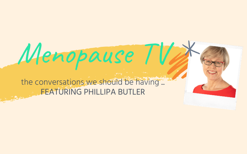 Menopause: The Bigger Picture, featuring Phillipa Butler
