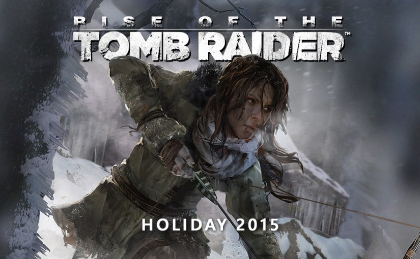 Tomb Raider Rises, Expectations Lower