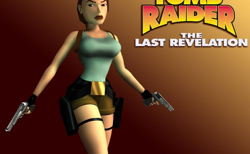 The Road So Far – Tomb Raider: The Last Revelation