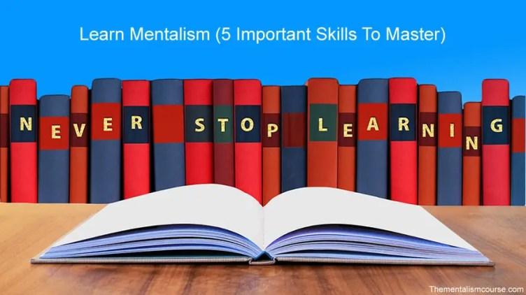 Learn mentalism 5 important skills