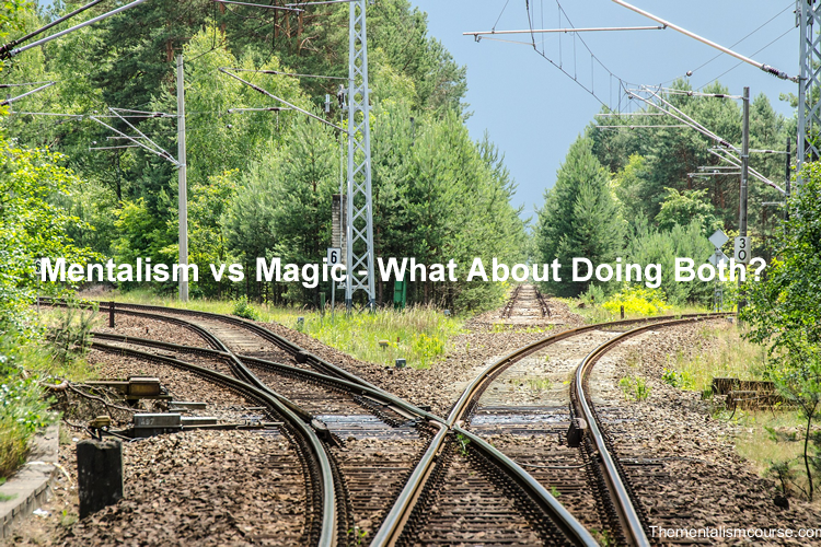 Mentalism vs magic - what about doing both