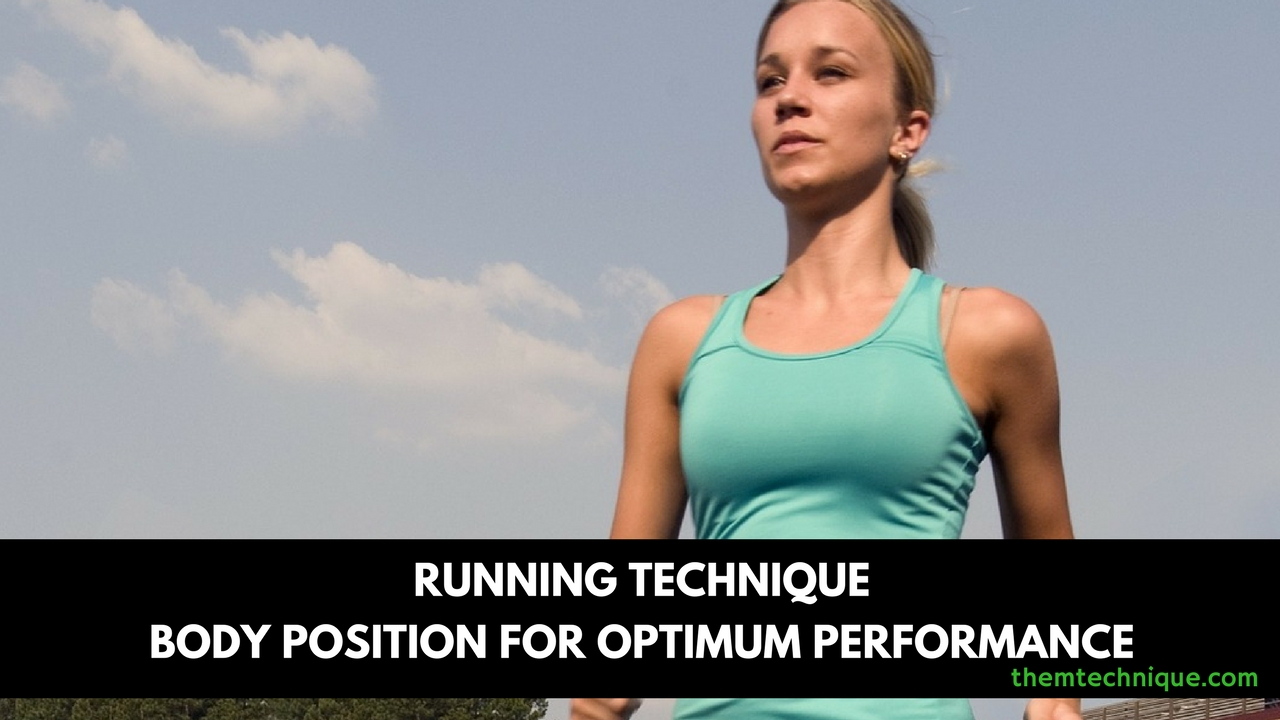 Running Technique-Body-Position-For Optimum-Performance